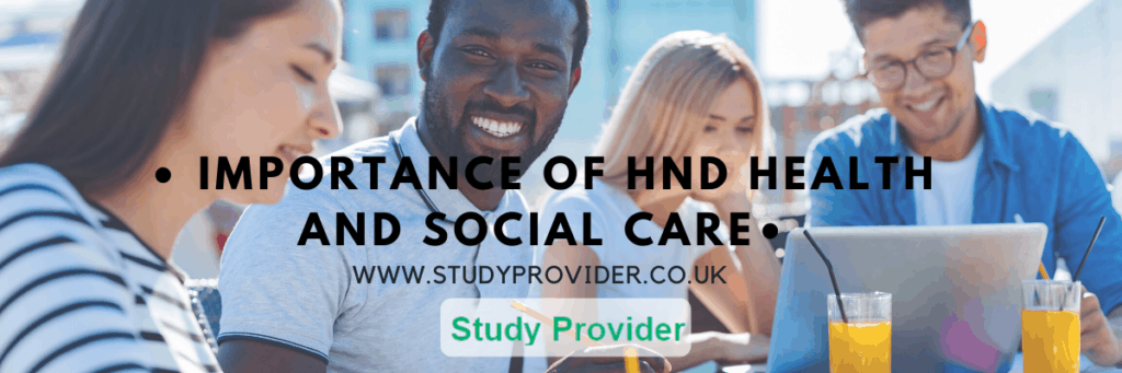 Importance of HND Health and Social Care