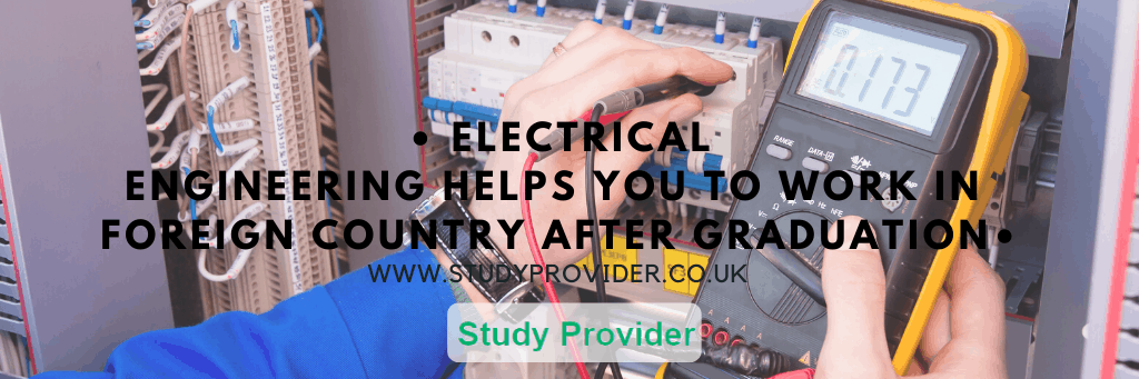 Electrical Engineering helps you to work in foreign country after graduation – Electrical Engineering
