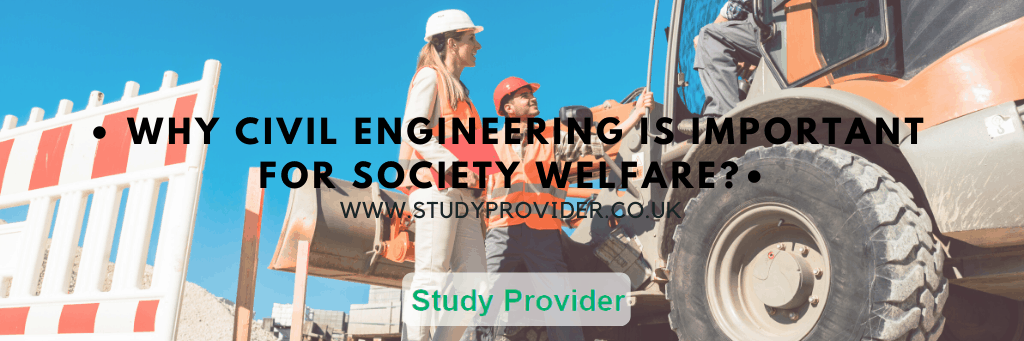 Why Civil Engineering is Important for Society Welfare? – Assignment Help – Civil Engineering Assignment